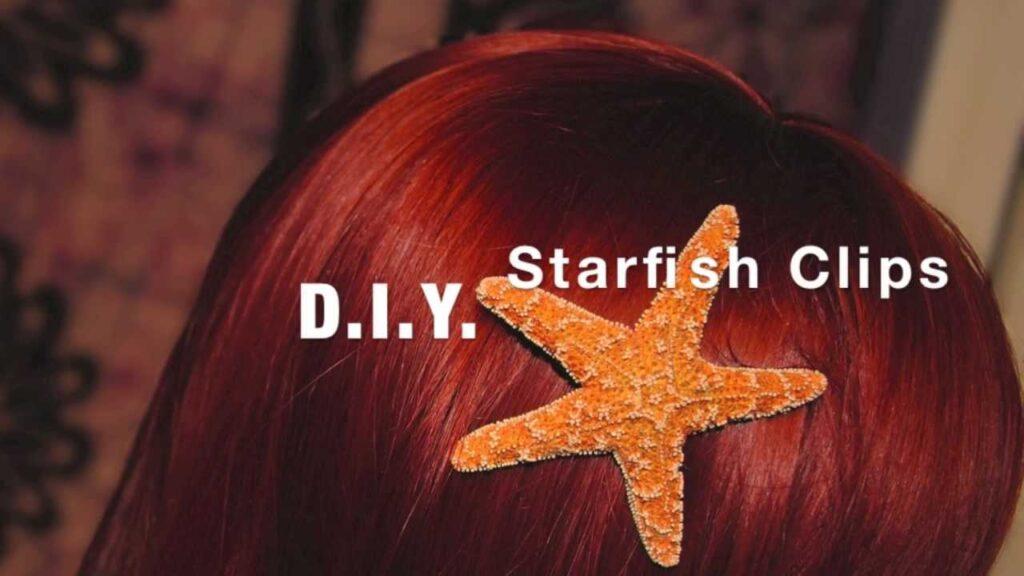 D.I.Y. Starfish Hair Clips