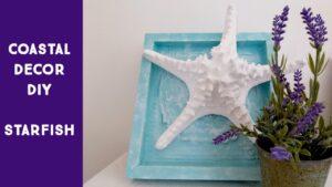 Coastal decor DIY / DIY: 3D Beach Wall Decor Idea Starfish / Home Decor on a Budget