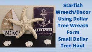Dollar Tree Starfish Wreath/Nautical Decor and small Dollar Tree haul