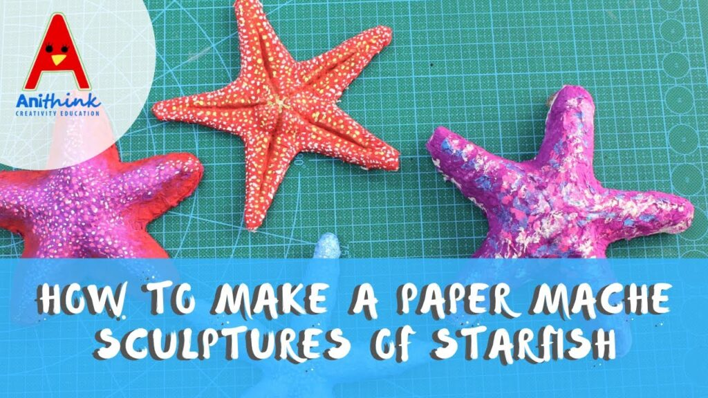 How to Make a Paper Mache Sculptures of Starfish