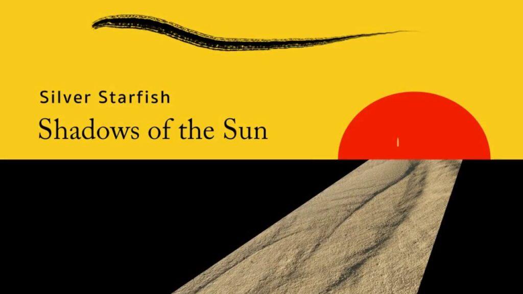 Silver-Starfish – Shadows of the Sun